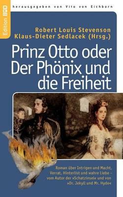 Prinz Otto Oder Der PH Nix Und Die Freiheit (Paperback)
