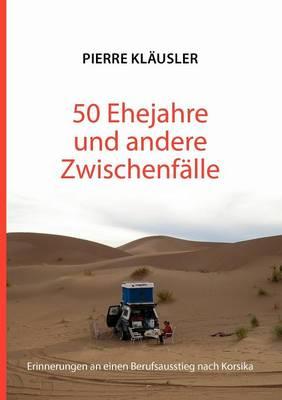 50 Ehejahre Und Andere Zwischenf Lle (Paperback)