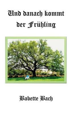 Und Danach Kommt Der Fr Hling (Paperback)