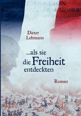 ... ALS Sie Die Freiheit Entdeckten (Paperback)