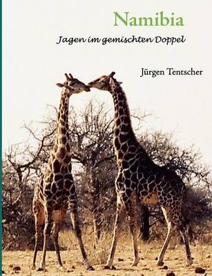 Namibia - Jagen im gemischten Doppel (Paperback)
