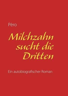 Milchzahn Sucht Die Dritten (Paperback)