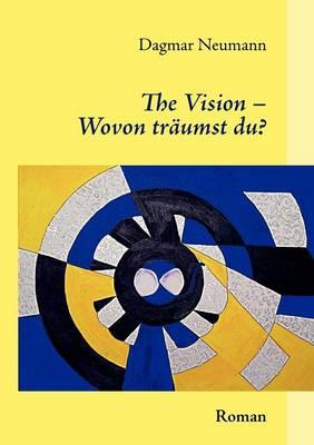The Vision Wovon Tr Umst Du? (Paperback)