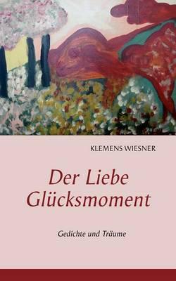 Der Liebe Glucksmoment (Paperback)