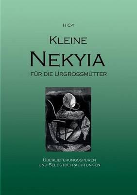 Kleine Nekyia Fur Die Urgrossmutter (Paperback)