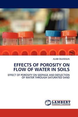 Effects of Porosity on Flow of Water in Soils (Paperback)