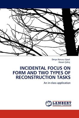 Incidental Focus on Form and Two Types of Reconstruction Tasks (Paperback)