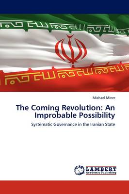 The Coming Revolution: An Improbable Possibility (Paperback)