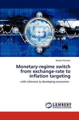 Monetary-Regime Switch from Exchange-Rate to Inflation Targeting (Paperback)