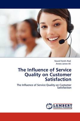 The Influence of Service Quality on Customer Satisfaction (Paperback)