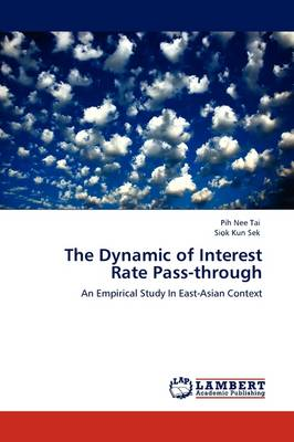 The Dynamic of Interest Rate Pass-Through (Paperback)