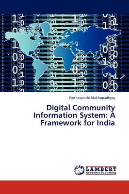 Digital Community Information System: A Framework for India (Paperback)