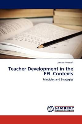 Teacher Development in the Efl Contexts (Paperback)