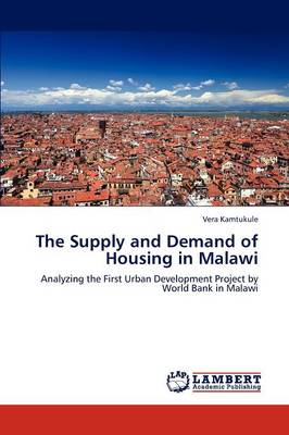 The Supply and Demand of Housing in Malawi (Paperback)