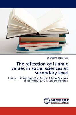 The Reflection of Islamic Values in Social Sciences at Secondary Level (Paperback)