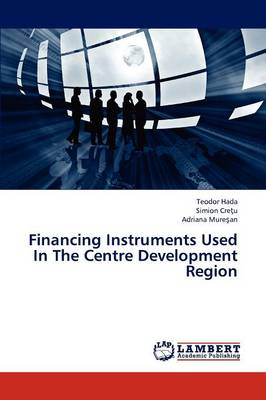 Financing Instruments Used in the Centre Development Region (Paperback)