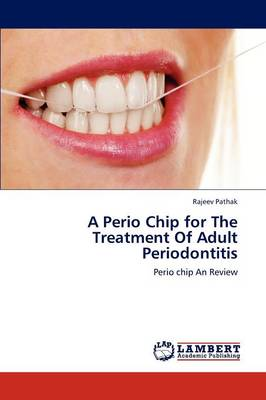 A Perio Chip for the Treatment of Adult Periodontitis (Paperback)