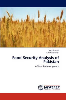 Food Security Analysis of Pakistan (Paperback)
