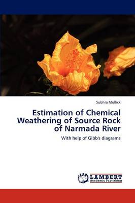 Estimation of Chemical Weathering of Source Rock of Narmada River (Paperback)