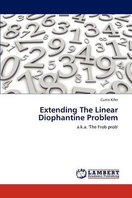 Extending the Linear Diophantine Problem (Paperback)
