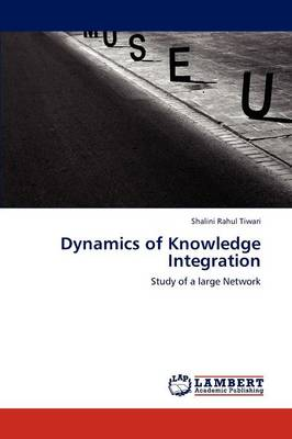Dynamics of Knowledge Integration (Paperback)