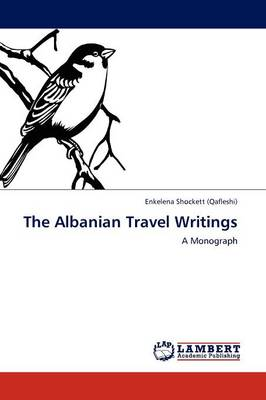 The Albanian Travel Writings (Paperback)