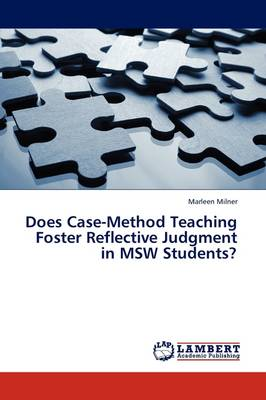 Does Case-Method Teaching Foster Reflective Judgment in MSW Students? (Paperback)