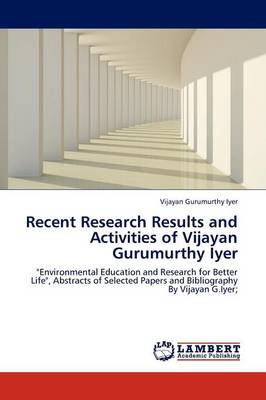 Recent Research Results and Activities of Vijayan Gurumurthy Iyer (Paperback)