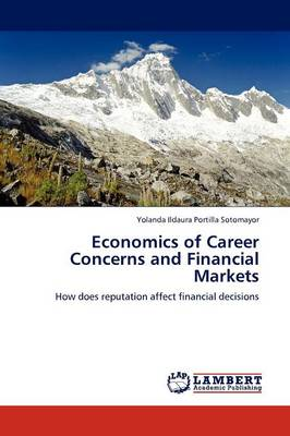 Economics of Career Concerns and Financial Markets (Paperback)