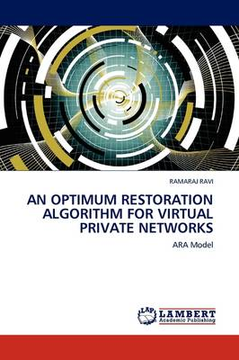 An Optimum Restoration Algorithm for Virtual Private Networks (Paperback)