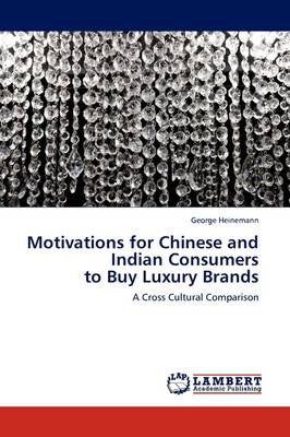 Motivations for Chinese and Indian Consumers to Buy Luxury Brands (Paperback)