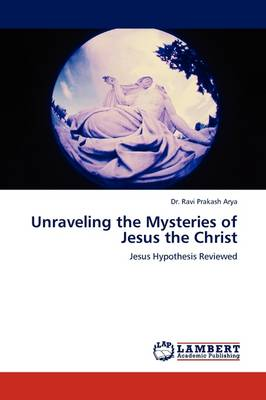 Unraveling the Mysteries of Jesus the Christ (Paperback)