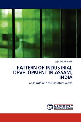 Pattern of Industrial Development in Assam, India (Paperback)