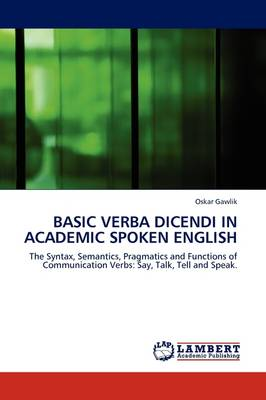 Basic Verba Dicendi in Academic Spoken English (Paperback)
