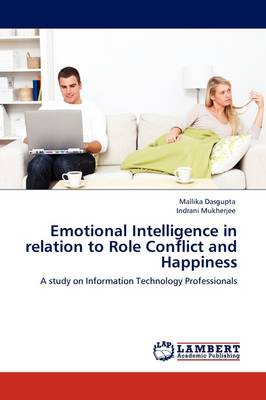 Emotional Intelligence in Relation to Role Conflict and Happiness (Paperback)