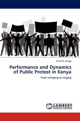 Performance and Dynamics of Public Protest in Kenya (Paperback)