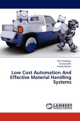 Low Cost Automation and Effective Material Handling Systems (Paperback)