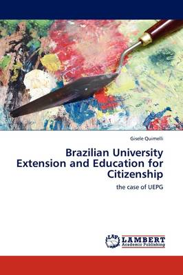 Brazilian University Extension and Education for Citizenship (Paperback)