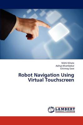Robot Navigation Using Virtual Touchscreen (Paperback)