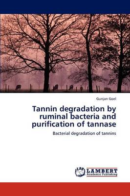 Tannin Degradation by Ruminal Bacteria and Purification of Tannase (Paperback)