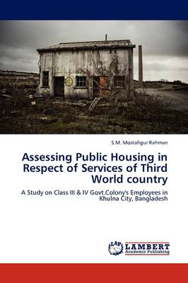 Assessing Public Housing in Respect of Services of Third World Country (Paperback)