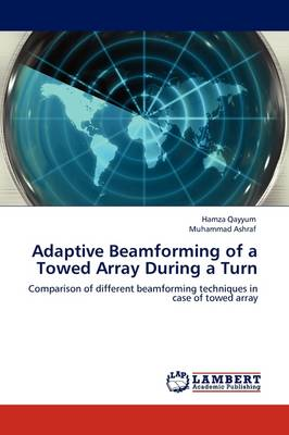Adaptive Beamforming of a Towed Array During a Turn (Paperback)