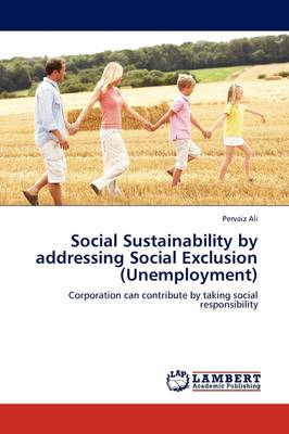 Social Sustainability by Addressing Social Exclusion (Unemployment) (Paperback)