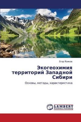 Ekogeokhimiya Territoriy Zapadnoy Sibiri (Paperback)