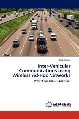Inter-Vehicular Communications Using Wireless Ad-Hoc Networks (Paperback)