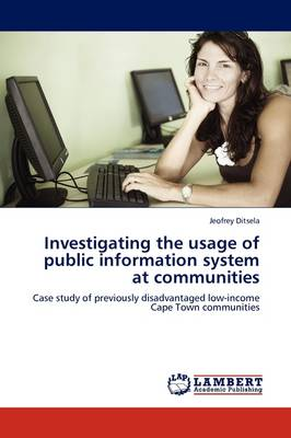 Investigating the Usage of Public Information System at Communities (Paperback)