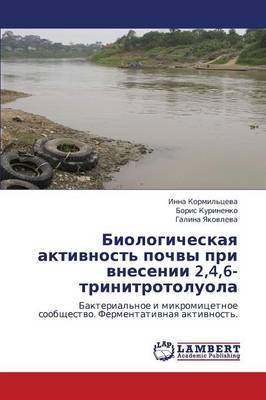 Biologicheskaya Aktivnost' Pochvy Pri Vnesenii 2,4,6-Trinitrotoluola (Paperback)