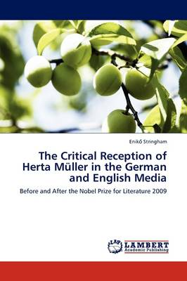 The Critical Reception of Herta Muller in the German and English Media (Paperback)