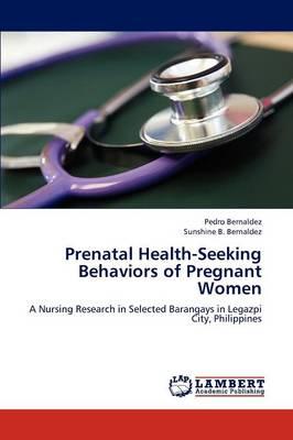 Prenatal Health-Seeking Behaviors of Pregnant Women (Paperback)