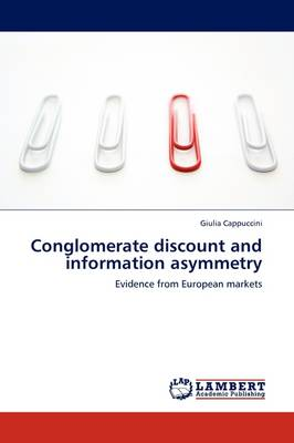 Conglomerate Discount and Information Asymmetry (Paperback)